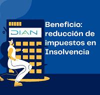 Beneficios en reduccion de impuestos en Insolvencia